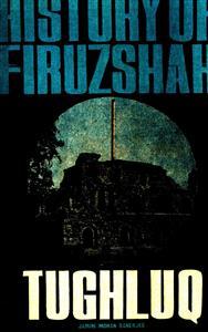 History Of Firoz Shah Tughlaq
